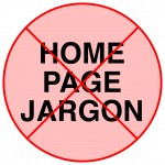 B2B Website Home Pages: Keep Them a Jargon-Free Zone